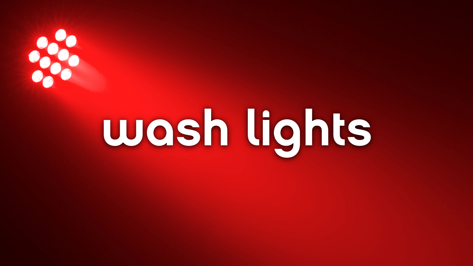 Wash Lights